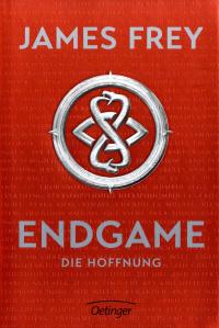 James Frey - Endgame. Die Hoffnung